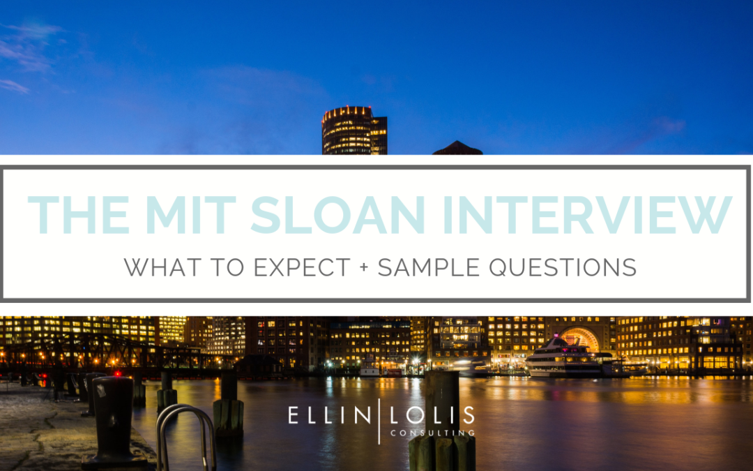 The MIT Sloan Interview - What to Expect + Sample Questions